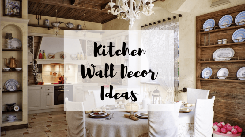 Stir up the Kitchen Beauty with 15 Kitchen Wall Decor Ideas