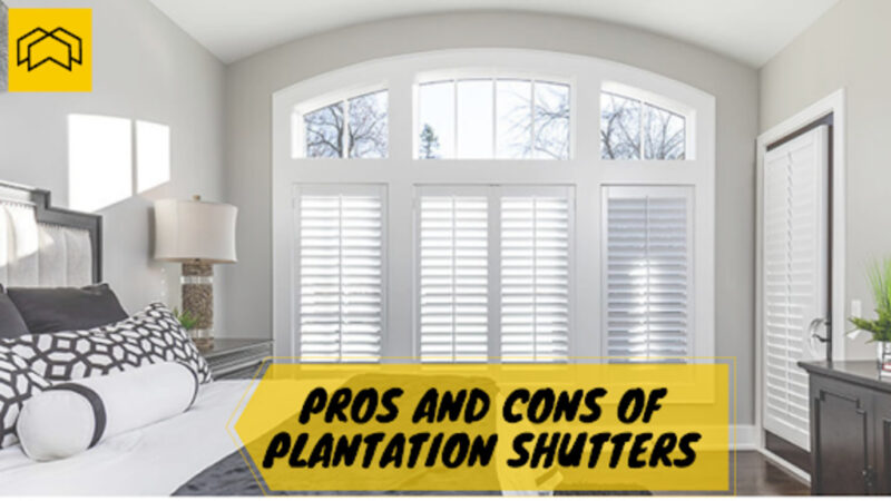 Know the Pros and Cons of Plantation Shutters